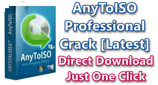 AnyToISO Professional 3.9.6 Build 670 Crack Free Download 2020 Latest